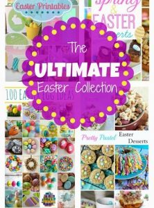 The Ultimate Easter Collection - Over 1,000 Easter treats, decorating ideas, kids crafts and printables!