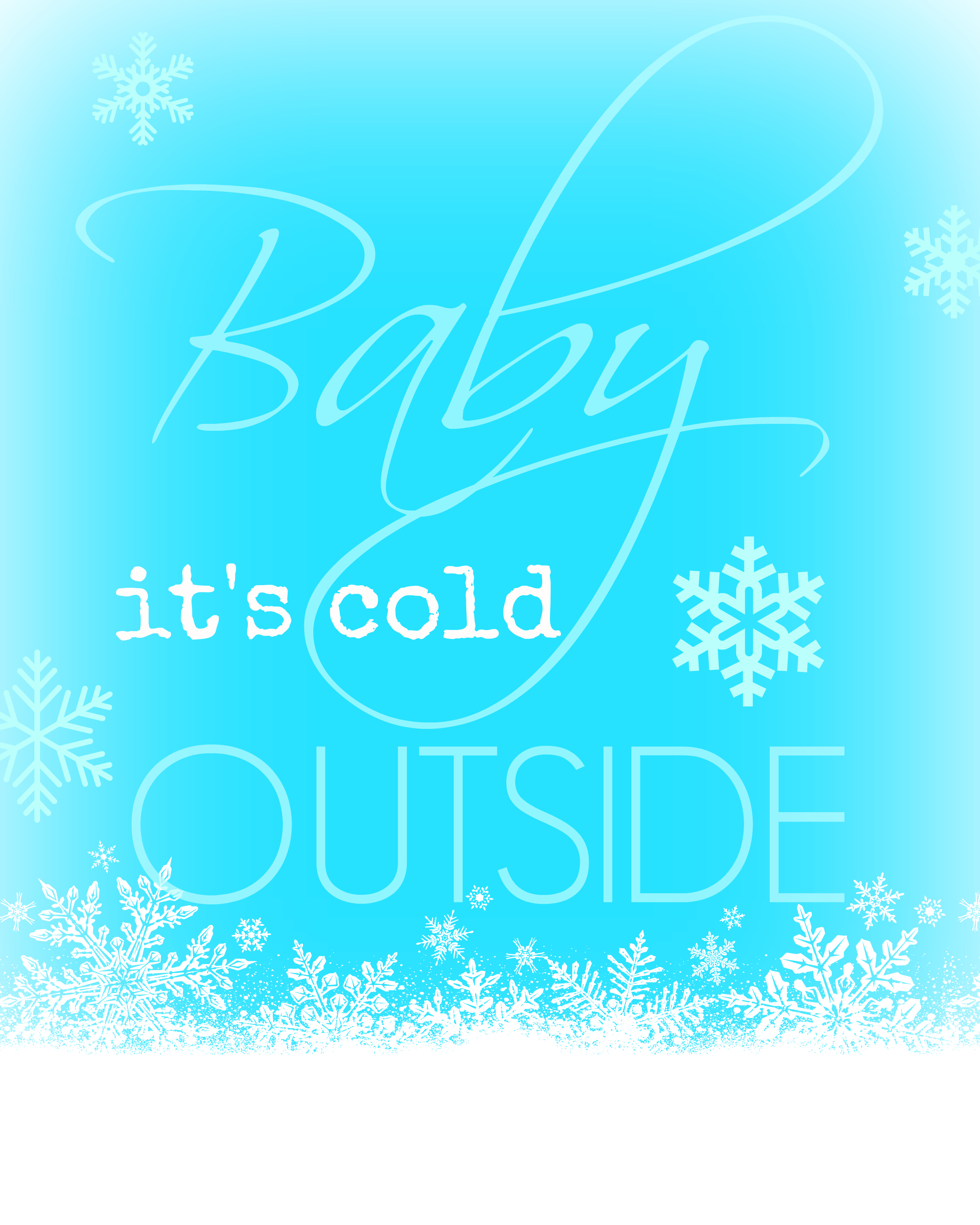 Baby It\'s Cold Outside Printable