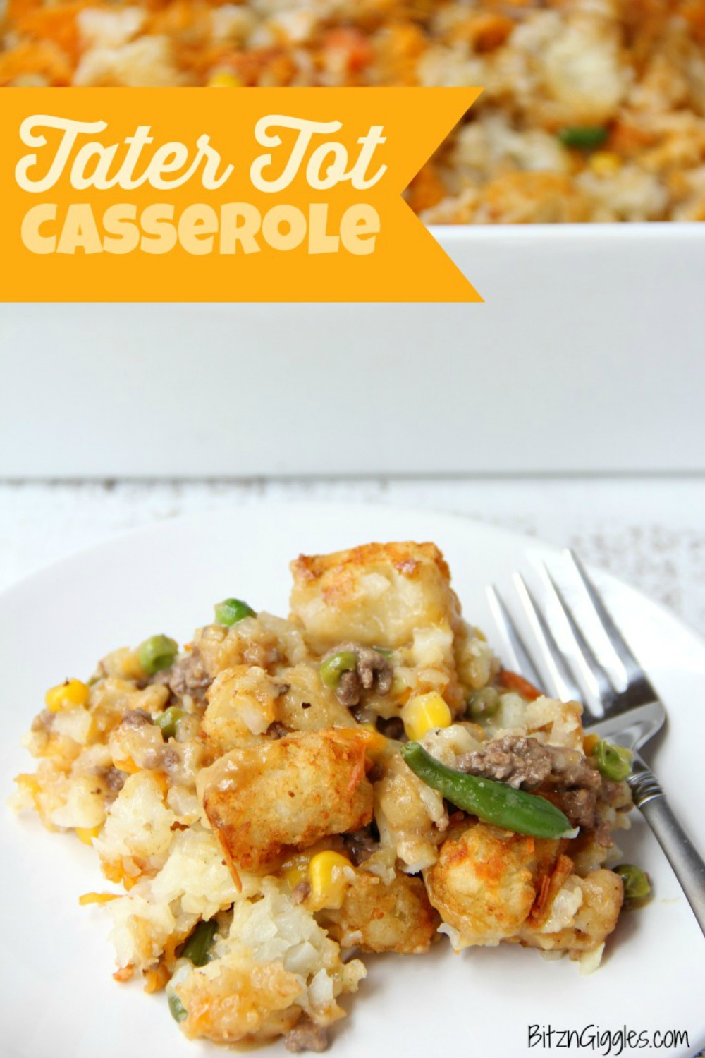 Tater Tot Casserole – A classic casserole that's both delicious and family-friendly! Comes together quickly with a few staple ingredients!