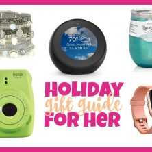 Holiday Gift Guide for Her - Take a peek at some of the hottest gifts of the season! Perfect for girlfriends, mothers, sisters and of course, even you!